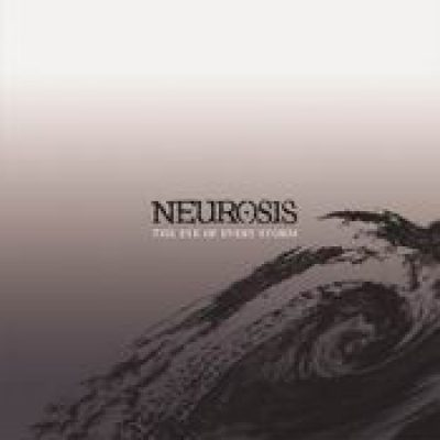 NEUROSIS: The Eye of Every Storm