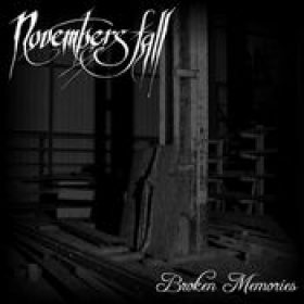 NOVEMBERS FALL: Broken Memories [Eigenproduktion]