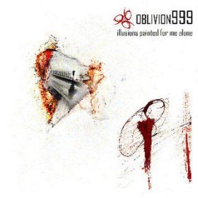 OBLIVION999: Illusions Painted For Me Alone [Eigenproduktion]