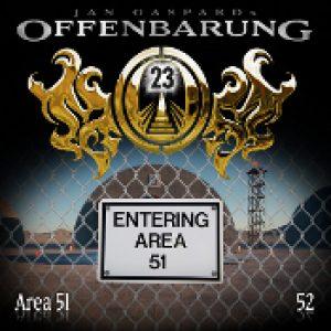 OFFENBARUNG 23: Folge 52 – Area 51 [Hörspiel]