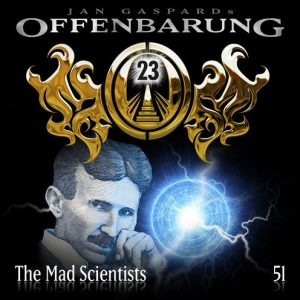 OFFENBARUNG 23: Folge 51 – The Mad Scientists [Hörspiel]
