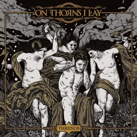 "ON THORNS I LAY: ""The Song Of Sirens"" vom neuen Melodic Doom / Death-Album ""Threnos"""