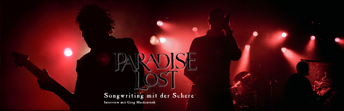PARADISE LOST: Interview mit Greg Mackintosh - Songwriting mit der Schere