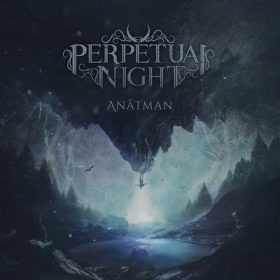 "PERPETUAL NIGHT: Video-Clip zu ""Anâtman"""