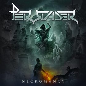 "PERSUADER: neues Power Metal Album ""Necromancy"" aus Schweden"