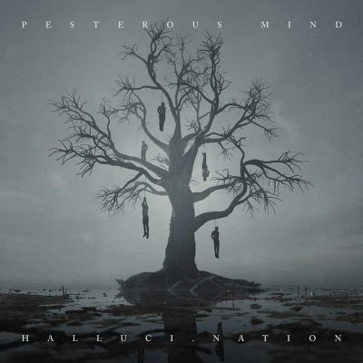 """PESTEROUS MIND: Neues Album """"Hallu.Cination"""""""