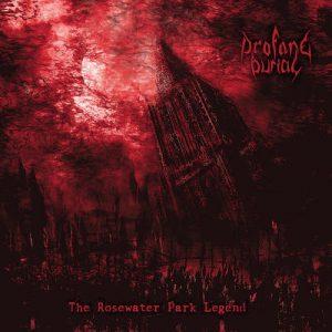 "PROFANE BURIAL: streamen ""The Rosewater Park Legend"" Album"
