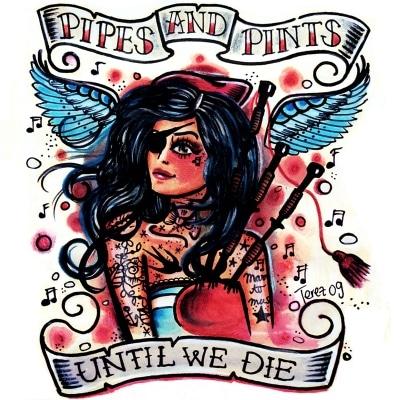 PIPES AND PINTS: Until We Die