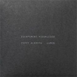 POPPY ACKROYD & LUMEN: Escapement Visualised [DVD]