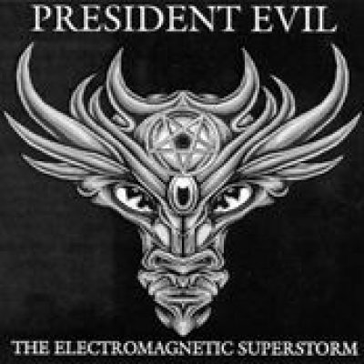 PRESIDENT EVIL: The Electromagnetic Superstorm [Eigenproduktion]