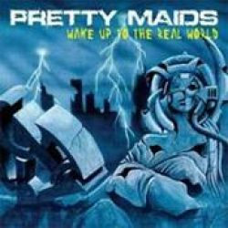 PRETTY MAIDS: Wake Up To The Real World