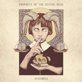 PROPHETS OF THE RISING DEAD: Discordia