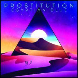 """PROSTITUTION: Opener von """"Egyptian Blue""""-EP online"""