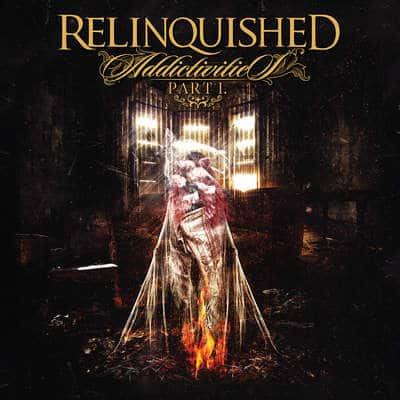 "RELINQUISHED: kündigen ""Addictivities Part 1"" Album an"