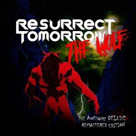 """RESURRECT TOMORROW: Re-Release von remastertem """"The Wolf"""" Album"""