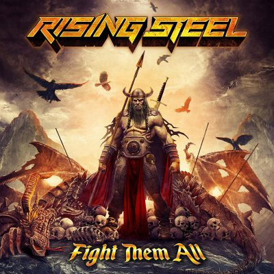 "RISING STEEL: neues Heavy Metal Album ""Fight Them All"" aus Grenoble"
