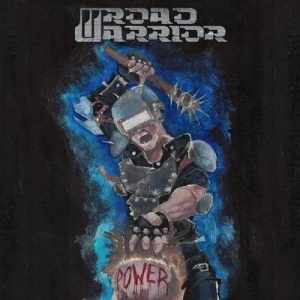"ROAD WARRIOR: kündigen ""Power"" Album an"