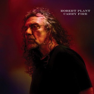 "ROBERT PLANT: ""Carry Fire"" komplett und Livesongs online"