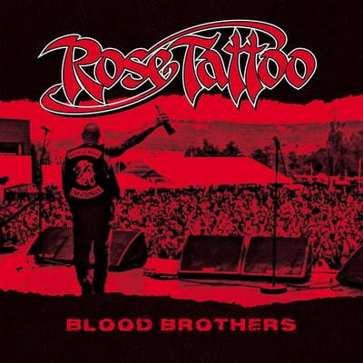 ROSE TATTOO: Blood Brothers [Re-Release 2018]