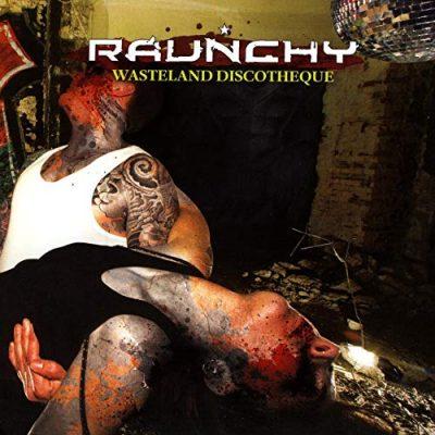 RAUNCHY: Wasteland Discotheque