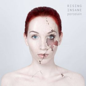 RISING INSANE: Porcelain