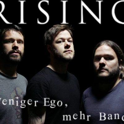 RISING: Weniger Ego, mehr Band
