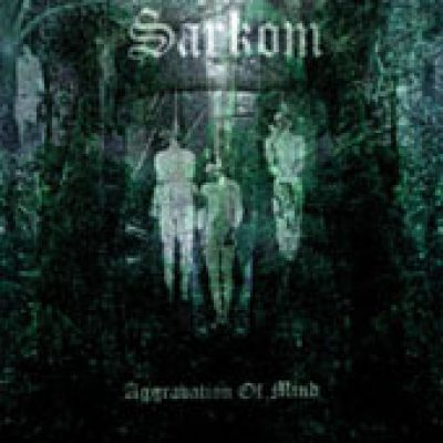 SARKOM: Aggravation of Mind