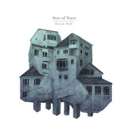 "SEAS OF YEARS: ""Ocean Rift"" auf Vinyl"