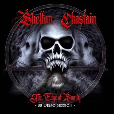 "SHELTON/CHASTAIN: ""The Edge Of Sanity"" – Demo von 1988"