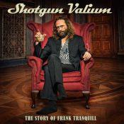 SHOTGUN VALIUM: The Story Of Frank Tranquill