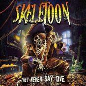 "SKELETOON: kündigen ""They Never Say Die"" Album an"