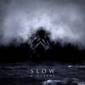SLOW: V – Oceans