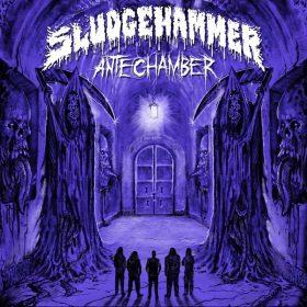 "SLUDGEHAMMER: Opener vom ""Antechamber"" Album"
