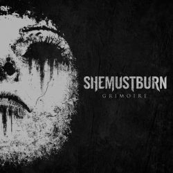 SHE MUST BURN: Grimoire