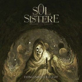 "SOL SISTERE: Neues Album ""Extinguished Cold Light"" aus Chile"