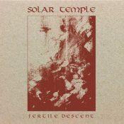 SOLAR TEMPLE: Fertile Descent