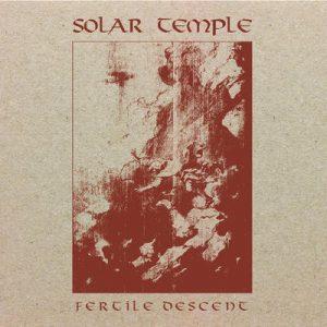 "SOLAR TEMPLE: kündigen ""Fertile Descent"" Album an"