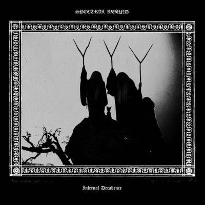 """SPECTRAL WOUND: streamen """"Infernal Decadence"""" Album"""
