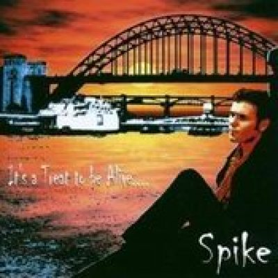 SPIKE: It´s a treat to be alive