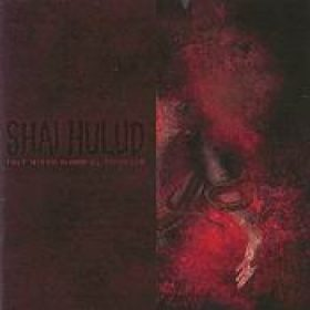 SHAI HULUD: That Within Blood Ill-Tempered