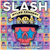 SLASH FT. MYLES KENNEDY & THE CONSPIRATORS LIVING THE DREAM