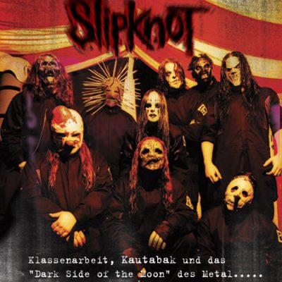 SLIPKNOT: Klassenarbeit mit Chris