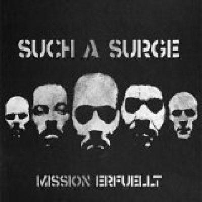 SUCH A SURGE: Mission Erfuellt [Single]