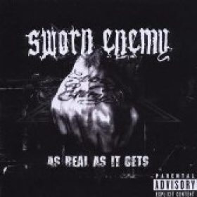 SWORN ENEMY: As Real As It Gets