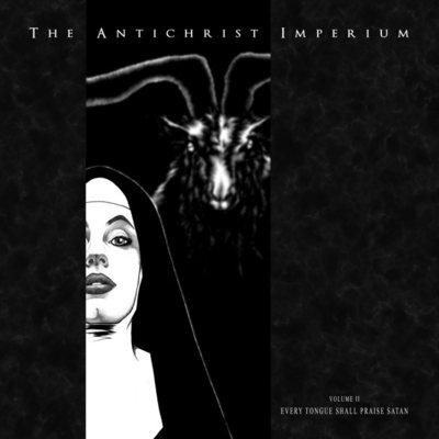 """THE ANTICHRIST IMPERIUM: Track vom """"Volume II Every Tongue Shall Praise Satan"""" Album"""