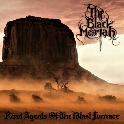"THE BLACK MORIAH: kündigen ""Road Agents of the Blast Furnace"" Album an"
