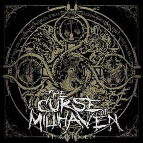 "THE CURSE OF MILLHAVEN: Video-Clip vom Melo-Death / Metalcore Album ""Thresholds"""
