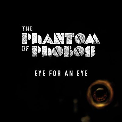 "THE PHANTOM OF PHOBOS: neue Single ""Eye for an Eye"" von Philip K. Dick inspiriert"