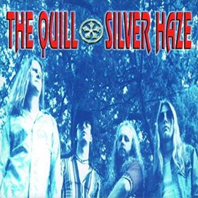 THE QUILL: Silver Haze / The Quill [Re-Releases]