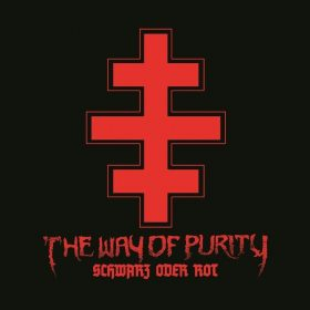 THE WAY OF PURITY: Schwarz Oder Rot